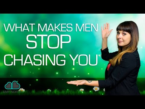 What Makes Men Stop Chasing You (DON'T Do Things Things!)