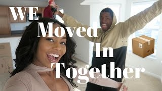 WE MOVED IN TOGETHER !!!!