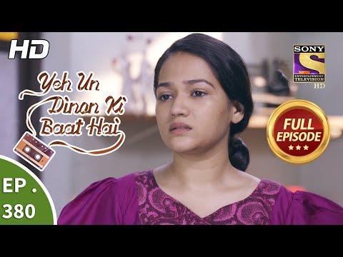 Yeh Un Dinon Ki Baat Hai - Ep 380 - Full Episode - 6th March