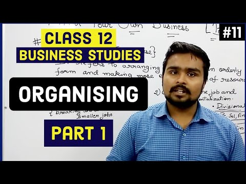 #11, Organising: process and importance( Class 12 business)
