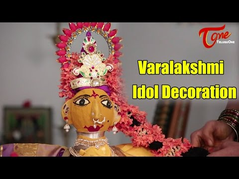 Goddess Varalakshmi Idol Decoration   Varalakshmi Pooja 2016