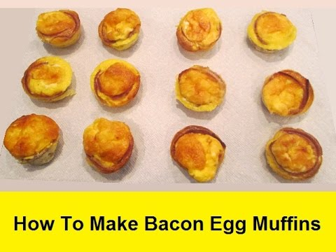 How To Make Bacon Egg Muffins