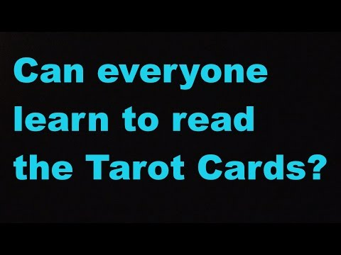 Can Anyone Learn to Read Tarot Cards