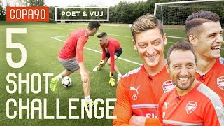 Ozil, Cazorla & Xhaka! 5 Shot Challenge with Poet and Vuj