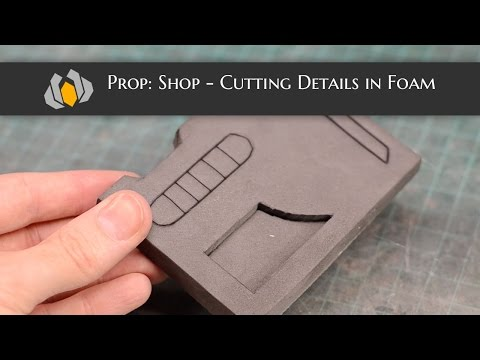 Prop: Shop - How to Cut Clean Details in Foam
