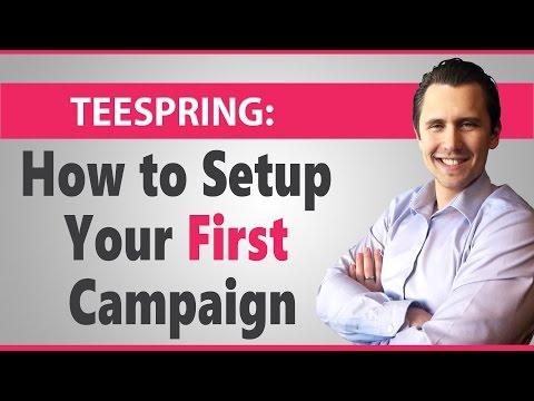 Teespring: How to Setup Your First Campaign