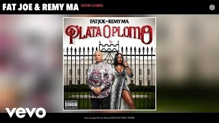 Fat Joe, Remy Ma - How Long (Audio)