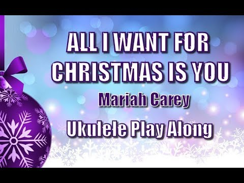 Download All I Want For Christmas Is You - Ukulele Play Along