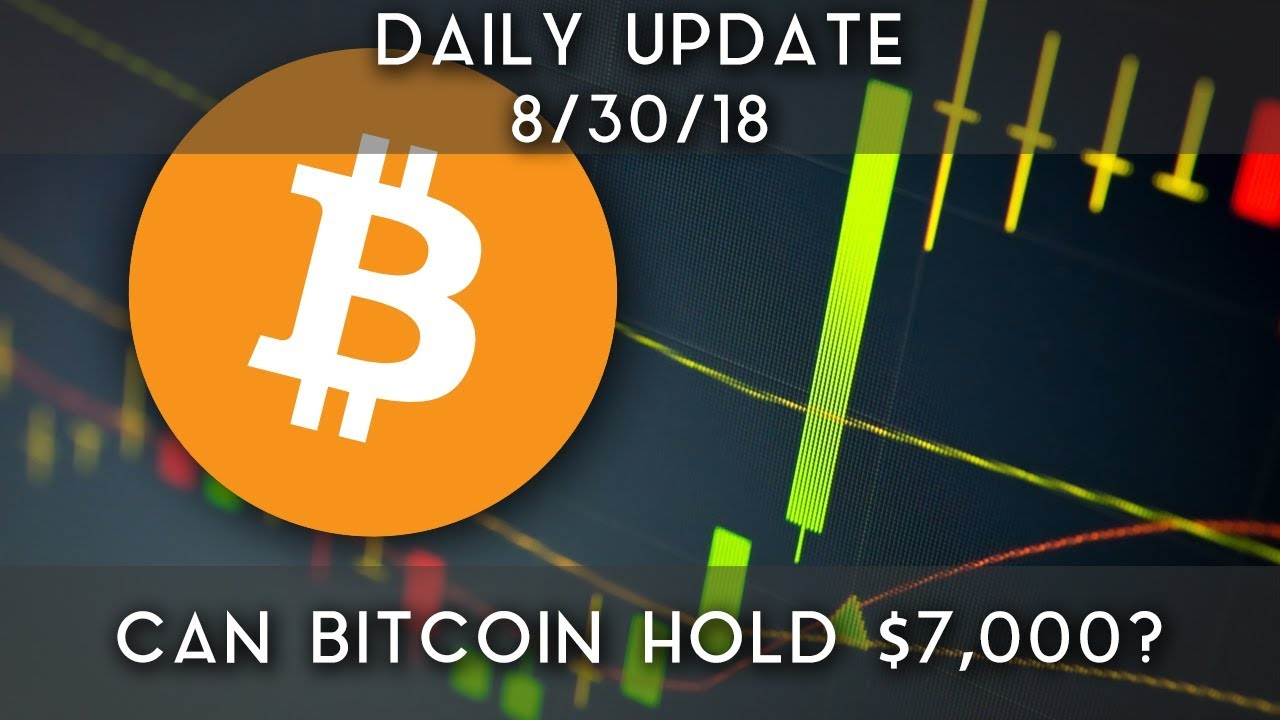 Daily Update (8/30/18) | Can Bitcoin Hold Around $7,000?