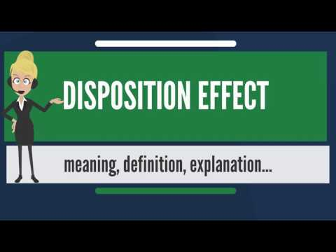 What is DISPOSITION EFFECT? What does DISPOSITION EFFECT mean? DISPOSITION EFFECT meaning