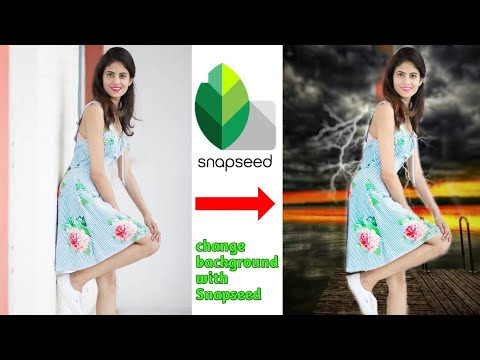 Snapseed change background editing tutorial |  step by step
