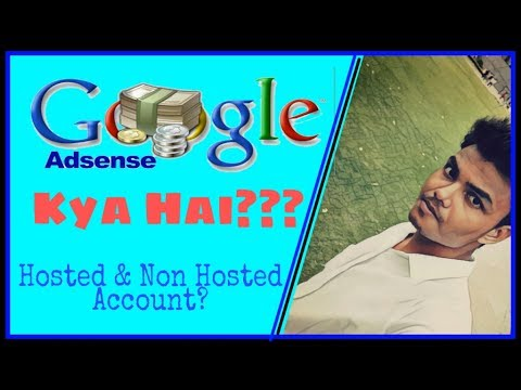 What Is AdSense?.. Non-Hosted Vs Hosted Account?