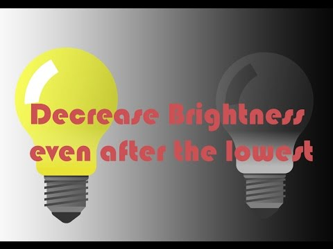 How to decrease brightness even More in PC?