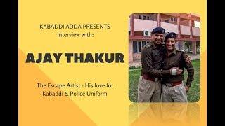 Escape artist - Ajay Thakur, India's kabaddi team captain, his love for Kabaddi and Police uniform