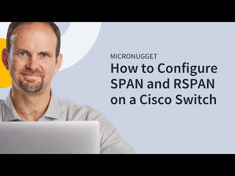 MicroNugget: Configuring SPAN and RSPAN on a Cisco Switch