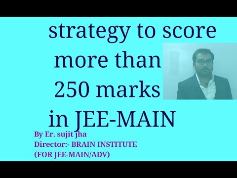 Strategy to score more than 250 in jee-main