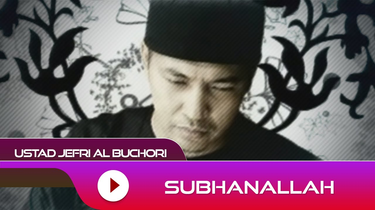 Ustad Jefri Al Buchori - Subhanallah | Official Video