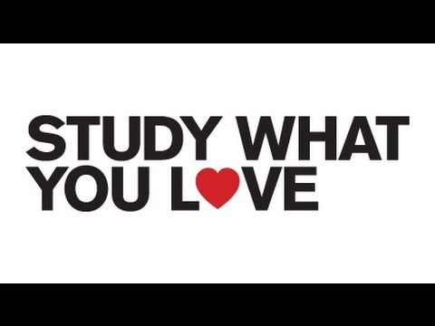 Studying what you love is the key to career success