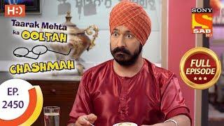 Taarak Mehta Ka Ooltah Chashmah - Ep 2450 - Full Episode - 20th April, 2018