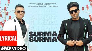 SURMA SURMA Lyrical | Guru Randhawa Feat.Jay Sean | Larissa Bonesi, Vee,DirectorGifty| Bhushan Kumar