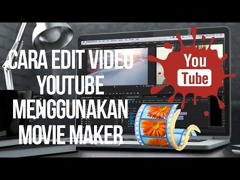 Tutorial Cara Mengedit Video Youtube Menggunakan Windows Movie Maker