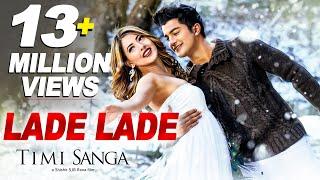Lade Lade -  New Nepali Movie Timi Sanga Song 2017 Ft.  Samragyee RL Shah, Aakash Shrestha