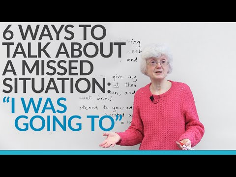 6 ways to talk about a missed situation: