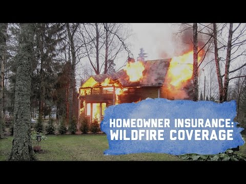 Homeowners Insurance: Wildfire Coverage