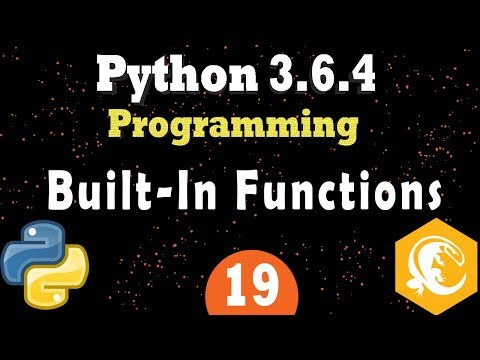 Python Programming - Built-in Functions in Python 3 [ Numeric, String, Container, Functions ]