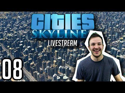 CITIES: SKYLINES STREAM   Episode 08: Infinite Water