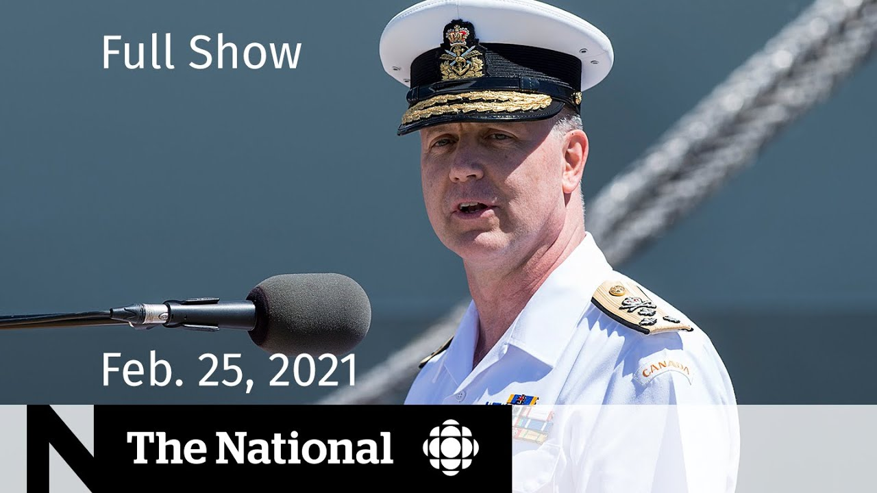 CBC News: The National   Top military commander steps aside   Feb. 25, 2021