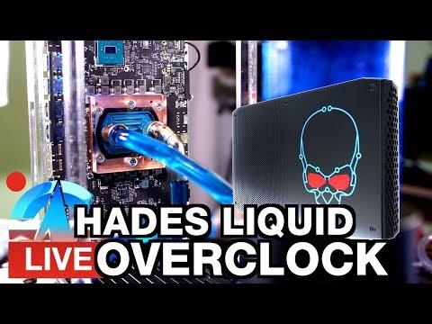Live: Overclocking Liquid Hades Canyon - MORE POWER!