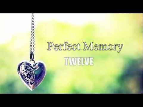 Perfect Memory ; Twelve