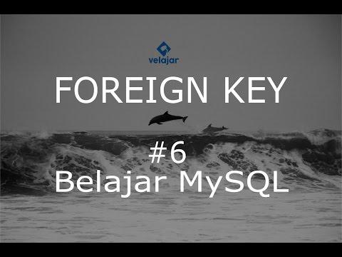 Foreign Key #6 | MySQL | Bahasa Indonesia