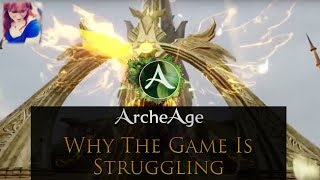 5 Reasons Archeage Is Struggling - State Of Play 2017