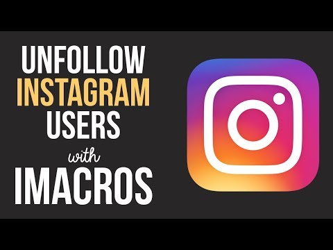 iMacros script to automatically unfollow users on Instagram (100% Working)