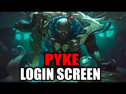 PYKE LOGIN SCREEN - League of Legends