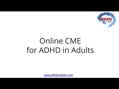 ADHD CME: ADHD and Behavioral Health Education , ADHD in Adults