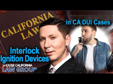 Interlock Ignition Devices in CA DUI Cases