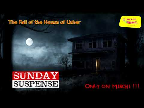Sunday Suspense   The Fall of the House of Usher   Edgar Allan Poe   Mirchi 98.3