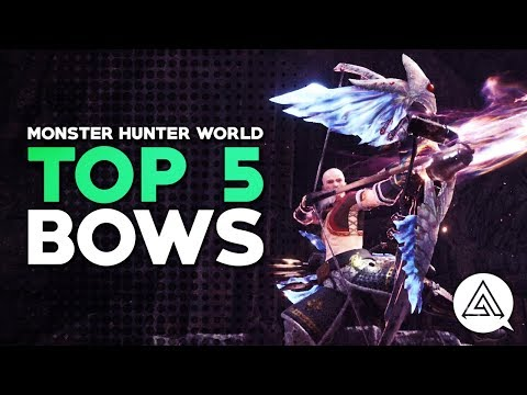 Monster Hunter World | Top 5 Bows