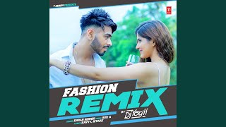 Fashion - Remix (Remix By Dj Yogii)