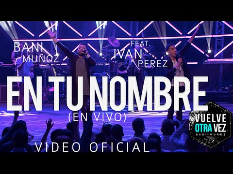 Xxx Mp4 En Tu Nombre Bani Muñoz Feat Iván Pérez Video Oficial 3gp Sex