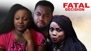Fatal Decision   -  2017 Latest Nigerian Nollywood Movie