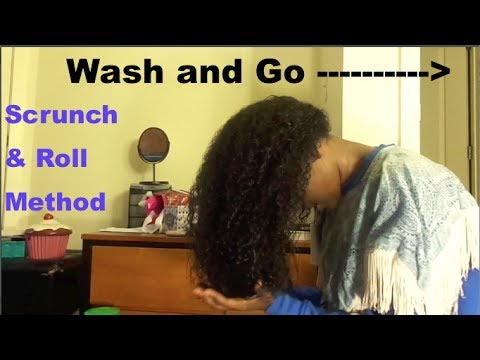 How to Wash&Go Using  Scrunch and Roll Method