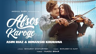 AFSOS KAROGE - Asim Riaz \u0026 Himanshi Khurana | Stebin Ben | latest Hindi Song 2020