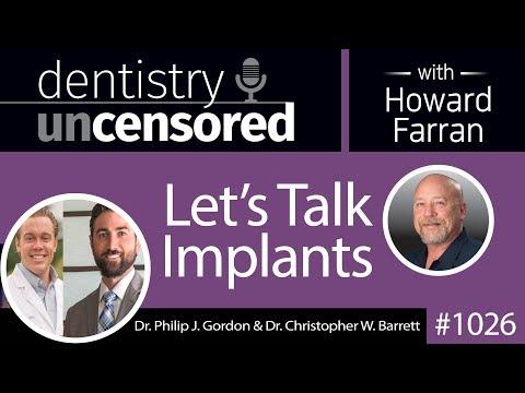1026 Let's Talk Implants with Dr. Philip J. Gordon & Dr. Christopher W. Barrett