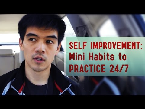 """Self Improvement: What are some good """"mini habits"""" to practice each day"""