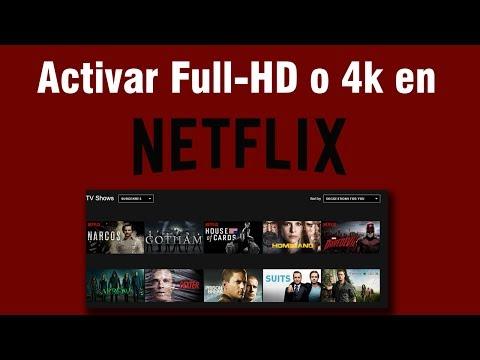 Tutorial: Activar Full HD 1080p o 4K en Netflix en PC