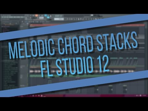 [FL Studio 12] Melodic Dubstep Chordstacks - Brief Tutorial (FREE FLP)